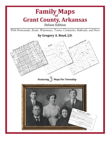 Family Maps of Grant County, Arkansas: Gregory A Boyd J. D.
