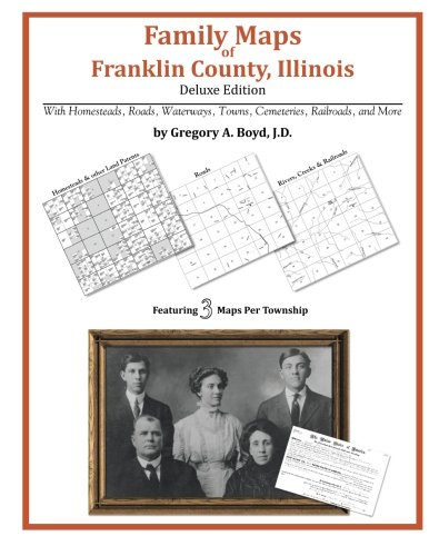 Family Maps of Franklin County, Illinois: Gregory A. Boyd J. D.