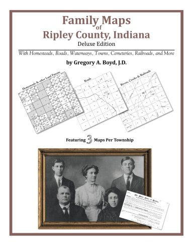 Family Maps of Ripley County, Indiana (Paperback: Boyd J. D.,