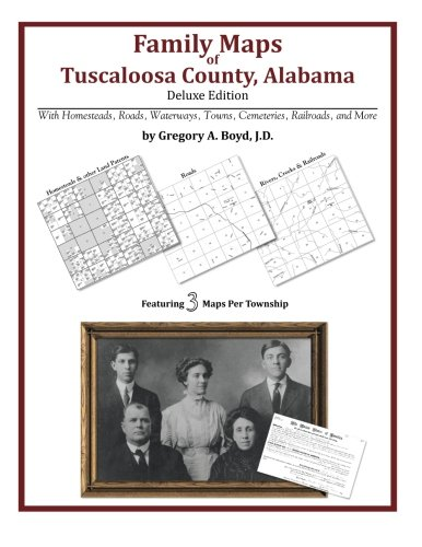 9781420312225: Family Maps of Tuscaloosa County, Alabama, Deluxe Edition