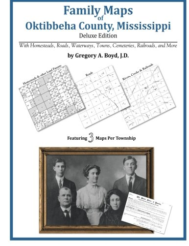 Family Maps of Oktibbeha County, Mississippi: Gregory A Boyd J. D.