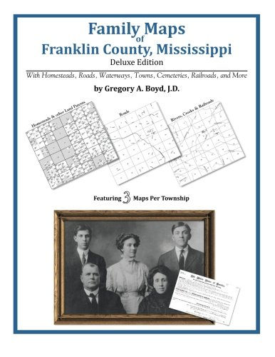 Family Maps of Franklin County, Mississippi: Gregory A Boyd J.D.