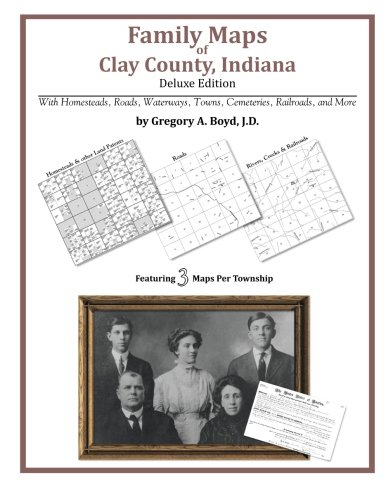 9781420312942: Family Maps of Clay County, Indiana, Deluxe Edition