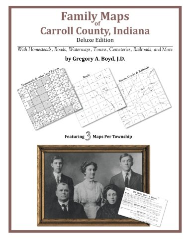 Family Maps of Carroll County, Indiana: Gregory A Boyd J. D.
