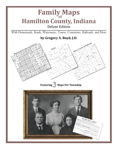 Family Maps of Hamilton County, Indiana (Paperback): Gregory a Boyd