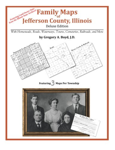 Family Maps of Jefferson County, Illinois: Gregory A. Boyd J. D.