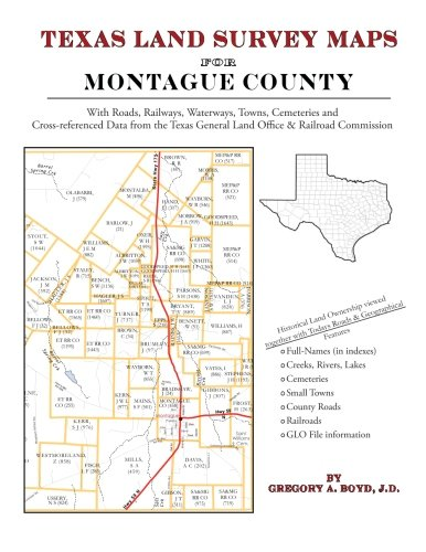 Texas Land Survey Maps for Montague County: Gregory A Boyd J.D.