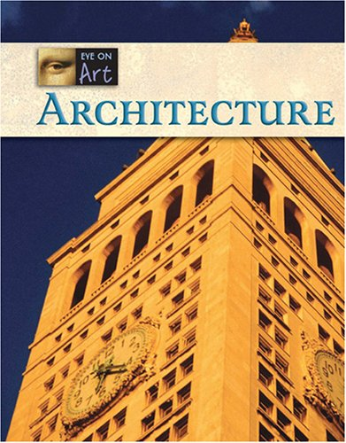 9781420500035: Architecture (Eye on Art)