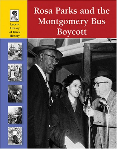 9781420500103: Rosa Parks and the Montgomery Bus Boycott (Lucent Library of Black History)