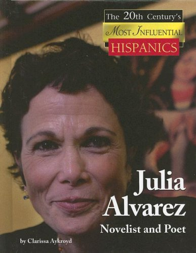 9781420500226: Julia Alvarez (The 20th Century's Most Influential Hispanics)