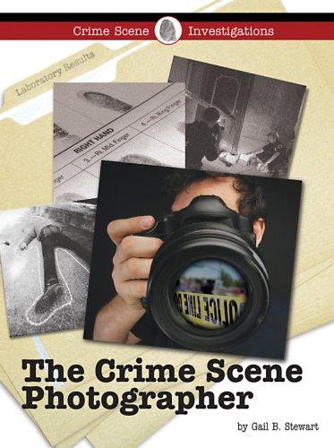 The Crime Scene Photographer (Crime Scene Investigations): Stewart, Gail B