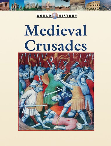 9781420500622: Medieval Crusades (World History Series)
