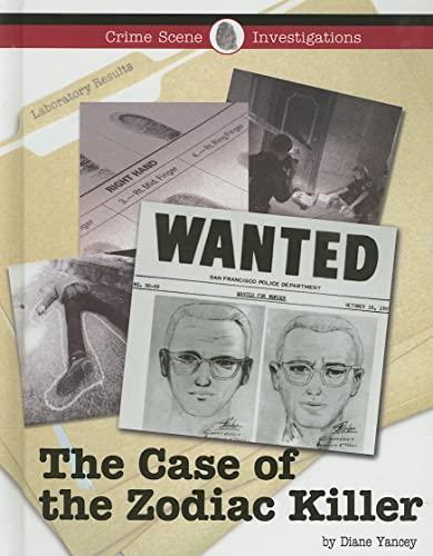 9781420500639: The Case of the Zodiac Killer (Crime Scene Investigations)