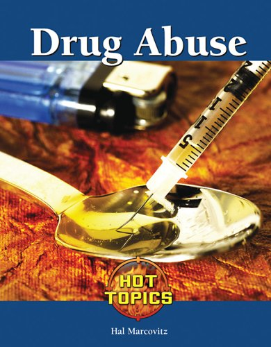 Drug Abuse (Hot Topics (Lucent)): Hal Marcovitz
