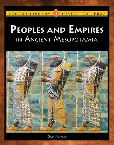 9781420501018: Peoples and Empires of Ancient Mesopotamia (Lucent Library of Historical Eras)
