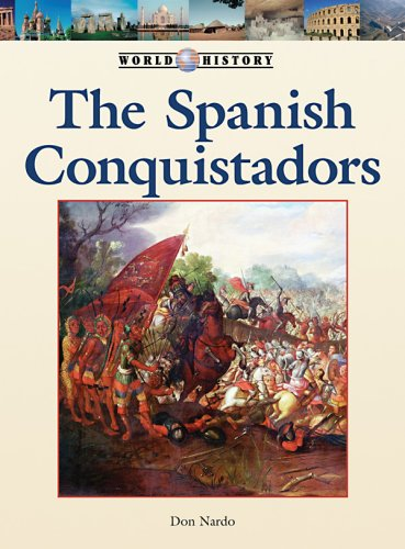 9781420501339: The Spanish Conquistadors (World History Series)