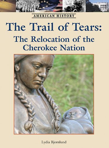 9781420502114: Trail of Tears: The Relocation of the Cherokee Nation (American History)