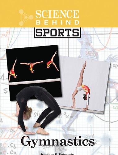 Gymnastics (Science Behind Sports): Heather E. Schwartz