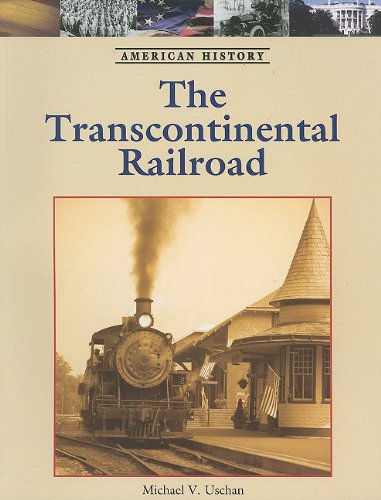 9781420503036: The Transcontinental Railroad (American History (Lucent Paperback))