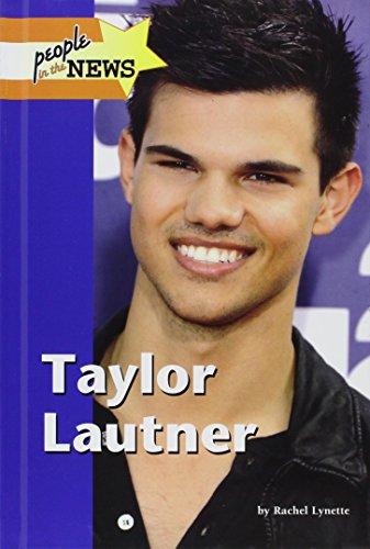 Taylor Lautner: Greenhaven Press Editors;