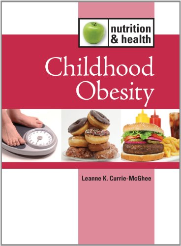 Childhood Obesity (Nutrition & Health): Leanne K. Currie-McGhee