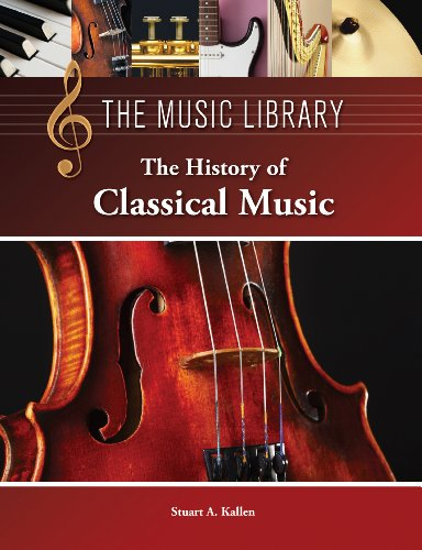 The History of Classical Music (The Music Library): Stuart A. Kallen