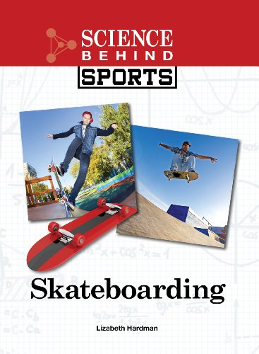 Skateboarding (Science Behind Sports): Lucent Books