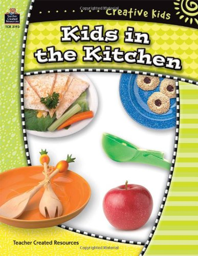 Creative Kids: Kids in the Kitchen 9781420631937 Easy-to-follow recipes complete with lists of ingredients, utensils, and directions.