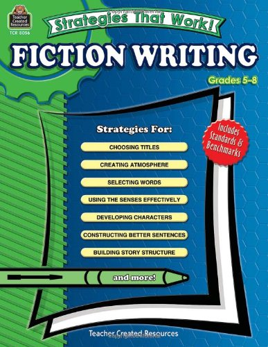 Strategies That Work! Fiction Writing, Grades 5-8 (1420680560) by Alan Horsfield
