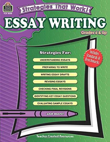 9781420680584: Strategies That Work! Essay Writing, Grades 6 & Up