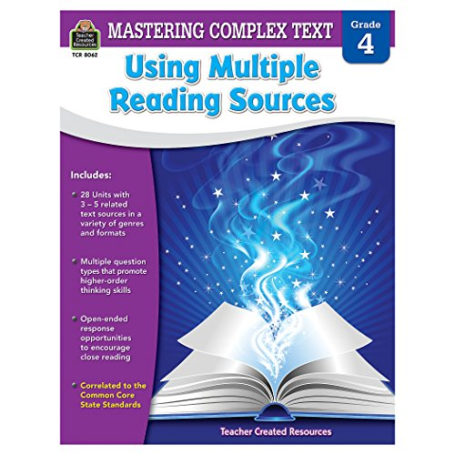 Mastering Complex Text Using Multiple Reading Sources, Grade 4: McRae, Karen