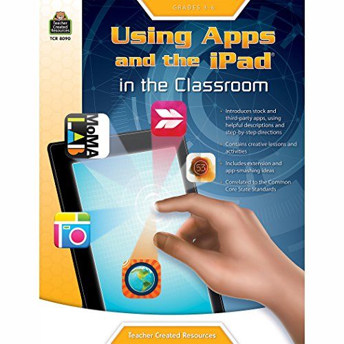 9781420680904: Using Apps and the iPad in the Classroom Grade 3-6