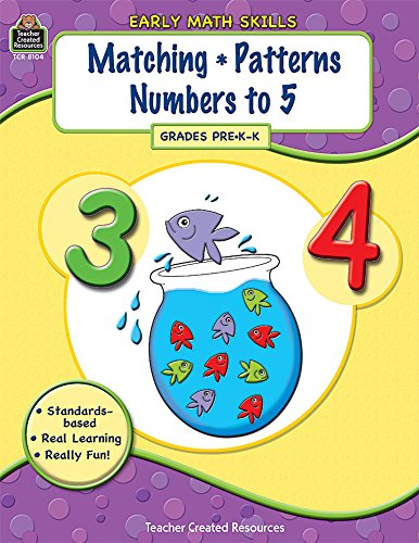 Early Math Skills: Matching-Patterns-Numbers to 5: Teacher Created Resources