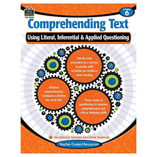 Comprehending Text Using Literal, Inferential & Applied Questioning: Grade 6: Teacher Created ...
