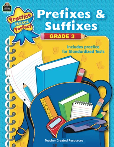9781420686074: Prefixes & Suffixes Grade 3 (Practice Makes Perfect (Teacher Created Resources))