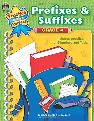 Prefixes & Suffixes Grade 4 (Practice Makes: Housel, Debra