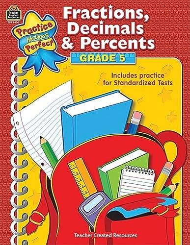 9781420686302: Fractions, Decimals & Percents Grade 5 (Practice Makes Perfect (Teacher Created Materials))