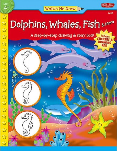 9781420689105: Watch Me Draw: Dolphins, Whales, Fish & More