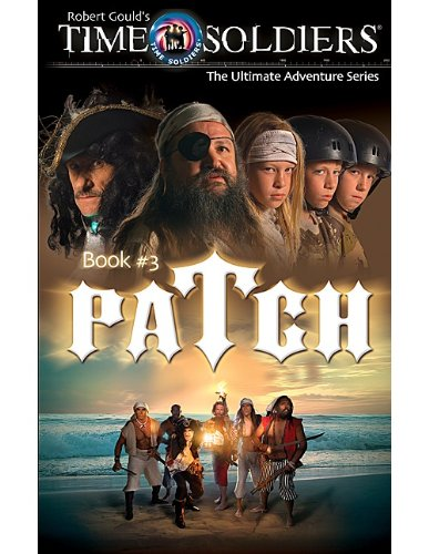 9781420689426: Time Soldiers: Patch (Time Soldiers (Teacher Created Resources))