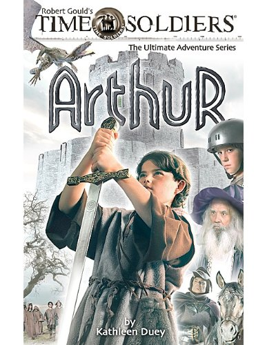 9781420689433: Time Soldiers: Arthur (Time Soldiers (Teacher Created Resources))