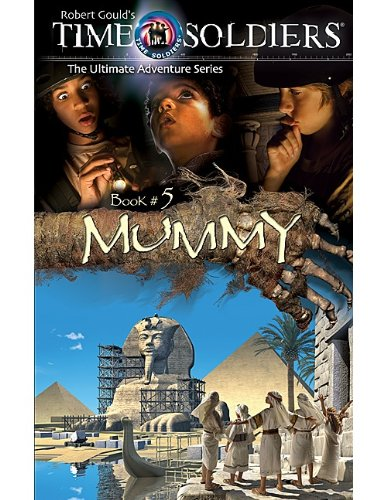 9781420689440: Time Soldiers: Mummy (Time Soldiers (Teacher Created Resources))