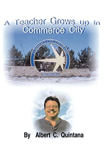 A Teacher Grows Up in Commerce City: Quintana, Albert