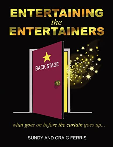 Entertaining the Entertainers: What Goes on Before the Curtain Goes Up: Sundy Garland-Ferris