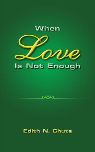 When Love Is Not Enough: Chuta, Edith N.