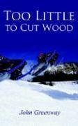 9781420802191: Too Little to Cut Wood