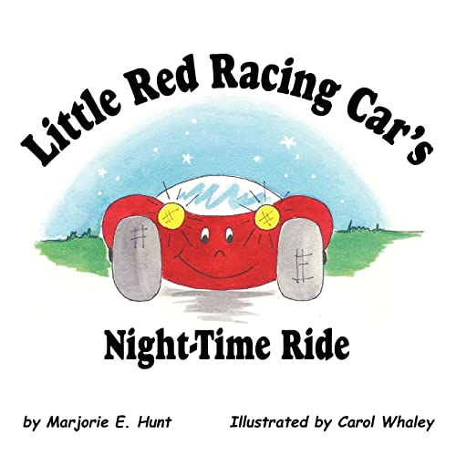 Little Red Racing Car s Night-Time Ride: Marjorie E. Hunt