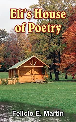 Elis House of Poetry: Felicio E. Martin