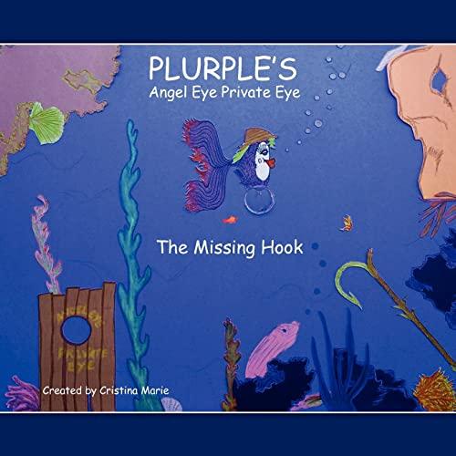 Plurples: Angel Eye Private Eye: The Missing Hook: Cristina Marie