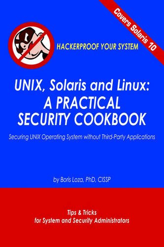 9781420807059: Unix, Solaris and Linux: A Practical Security Cookbook: Securing Unix Operating System Without Third-Party Applications