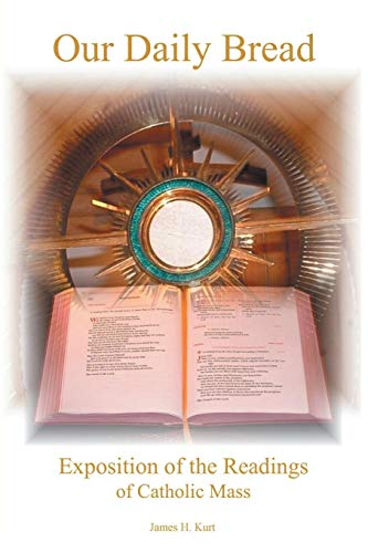 9781420808391: Our Daily Bread: Exposition of the Readings of Catholic Mass